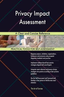 Privacy Impact Assessment a Clear and Concise Reference (Paperback)