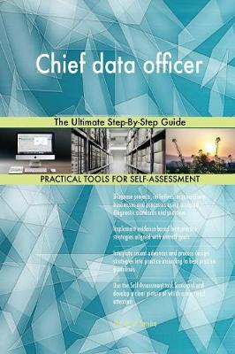 Chief Data Officer the Ultimate Step-By-Step Guide (Paperback)