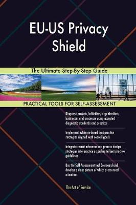 Eu-Us Privacy Shield the Ultimate Step-By-Step Guide (Paperback)