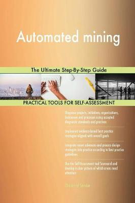 Automated Mining the Ultimate Step-By-Step Guide (Paperback)