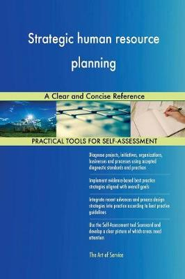 Strategic Human Resource Planning a Clear and Concise Reference (Paperback)