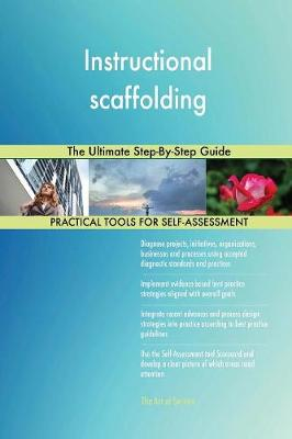 Instructional Scaffolding the Ultimate Step-By-Step Guide (Paperback)
