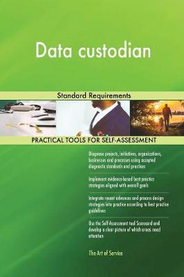 Data Custodian Standard Requirements (Paperback)