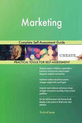 Marketing Complete Self-Assessment Guide (Paperback)