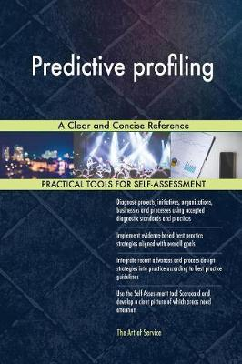 Predictive Profiling a Clear and Concise Reference (Paperback)