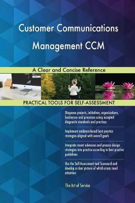 Customer Communications Management CCM a Clear and Concise Reference (Paperback)