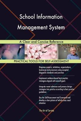 School Information Management System a Clear and Concise Reference (Paperback)