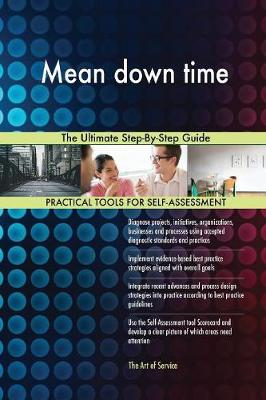 Mean Down Time the Ultimate Step-By-Step Guide (Paperback)