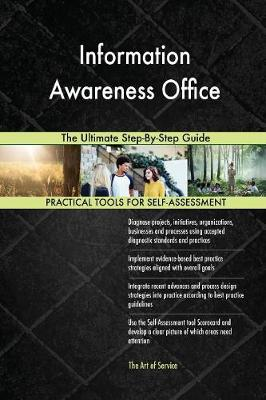 Information Awareness Office the Ultimate Step-By-Step Guide (Paperback)