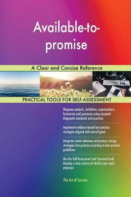 Available-To-Promise a Clear and Concise Reference (Paperback)