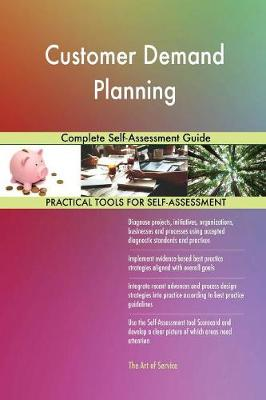 Customer Demand Planning Complete Self-Assessment Guide (Paperback)