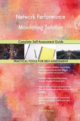 Network Performance Monitoring Solution Complete Self-Assessment Guide (Paperback)