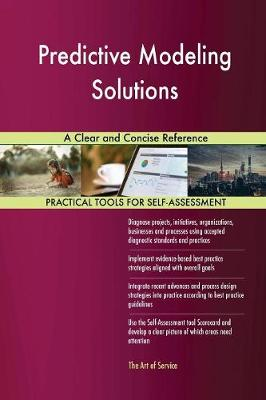 Predictive Modeling Solutions a Clear and Concise Reference (Paperback)