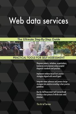 Web Data Services the Ultimate Step-By-Step Guide (Paperback)