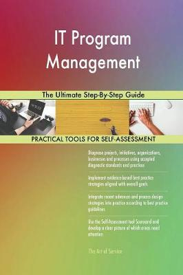 It Program Management the Ultimate Step-By-Step Guide (Paperback)