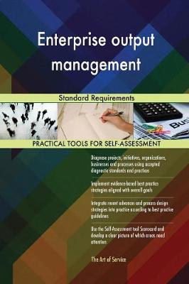 Enterprise Output Management Standard Requirements (Paperback)