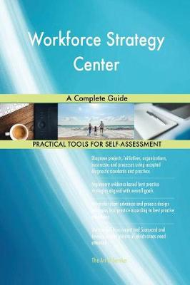 Workforce Strategy Center a Complete Guide (Paperback)