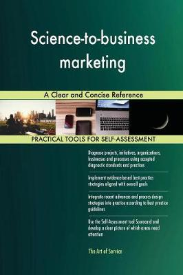 Science-To-Business Marketing a Clear and Concise Reference (Paperback)