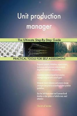 Unit Production Manager the Ultimate Step-By-Step Guide (Paperback)