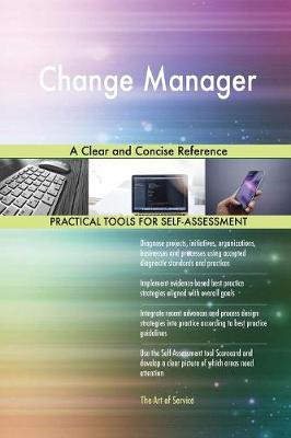 Change Manager a Clear and Concise Reference (Paperback)