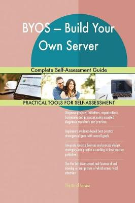Byos - Build Your Own Server Complete Self-Assessment Guide (Paperback)