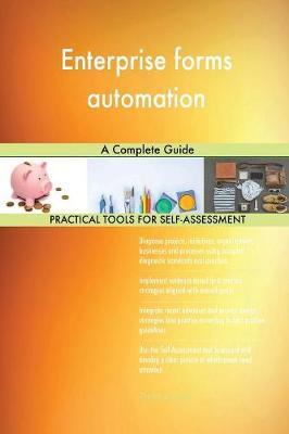 Enterprise Forms Automation a Complete Guide (Paperback)