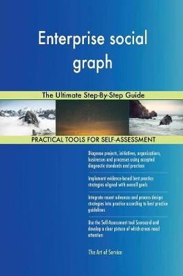 Enterprise Social Graph the Ultimate Step-By-Step Guide (Paperback)
