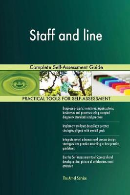 Staff and Line Complete Self-Assessment Guide (Paperback)