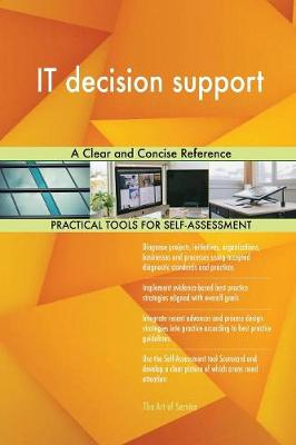 It Decision Support a Clear and Concise Reference (Paperback)