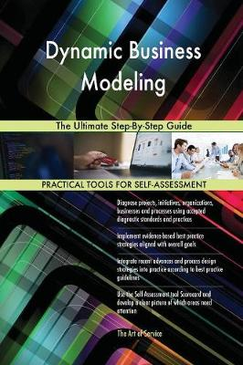 Dynamic Business Modeling the Ultimate Step-By-Step Guide (Paperback)