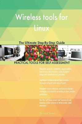 Wireless Tools for Linux the Ultimate Step-By-Step Guide (Paperback)