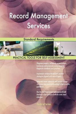 Record Management Services Standard Requirements (Paperback)