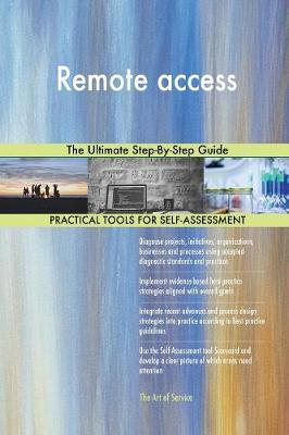 Remote Access the Ultimate Step-By-Step Guide (Paperback)
