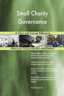 Small Charity Governance a Clear and Concise Reference (Paperback)