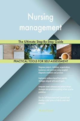 Nursing Management the Ultimate Step-By-Step Guide (Paperback)