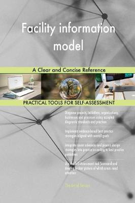 Facility Information Model a Clear and Concise Reference (Paperback)