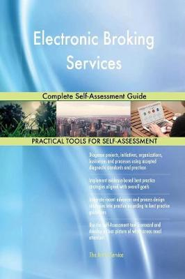Electronic Broking Services Complete Self-Assessment Guide (Paperback)