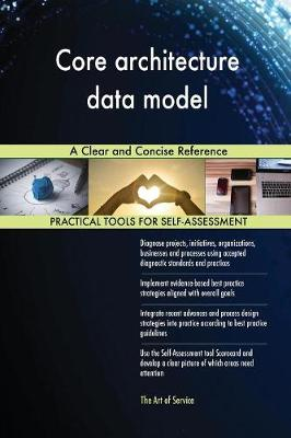 Core Architecture Data Model a Clear and Concise Reference (Paperback)