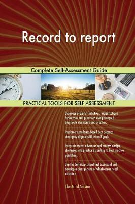 Record to Report Complete Self-Assessment Guide (Paperback)