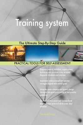 Training System the Ultimate Step-By-Step Guide (Paperback)