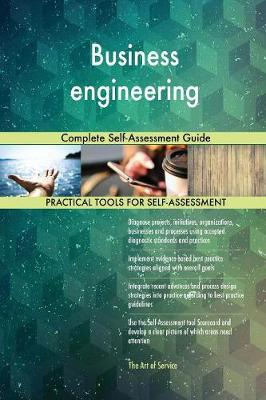 Business Engineering Complete Self-Assessment Guide (Paperback)