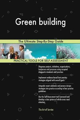 Green Building the Ultimate Step-By-Step Guide (Paperback)