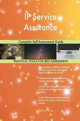 IP Service Assurance Complete Self-Assessment Guide (Paperback)