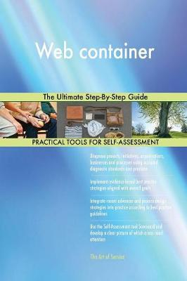Web Container the Ultimate Step-By-Step Guide (Paperback)