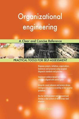 Organizational Engineering a Clear and Concise Reference (Paperback)