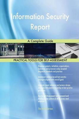 Information Security Report a Complete Guide (Paperback)