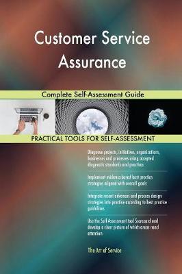 Customer Service Assurance Complete Self-Assessment Guide (Paperback)