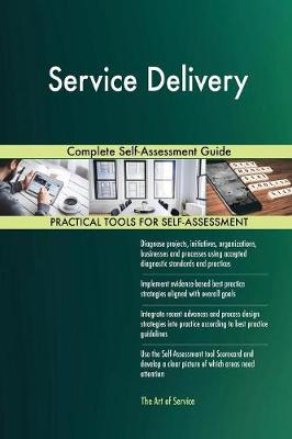Service Delivery Complete Self-Assessment Guide (Paperback)