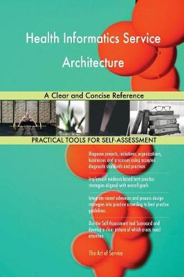 Health Informatics Service Architecture a Clear and Concise Reference (Paperback)