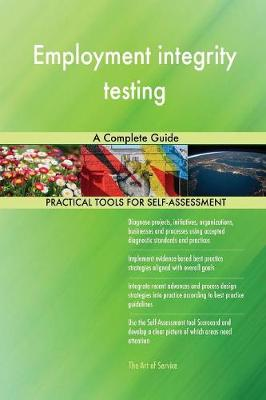 Employment Integrity Testing a Complete Guide (Paperback)